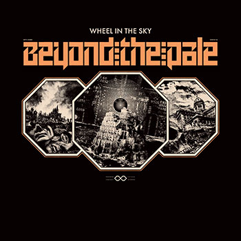 Wheel in the Sky - Beyond the Pale