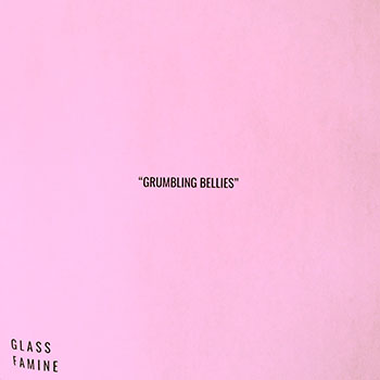 Glass Famine - Grumbling Bellies