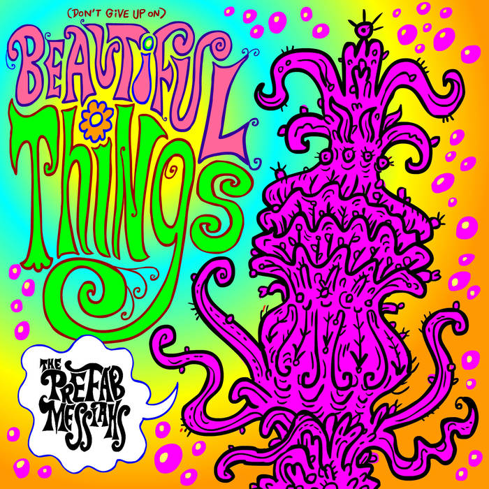The Prefab Messiahs - (Don't Give Up On) Beautiful Things
