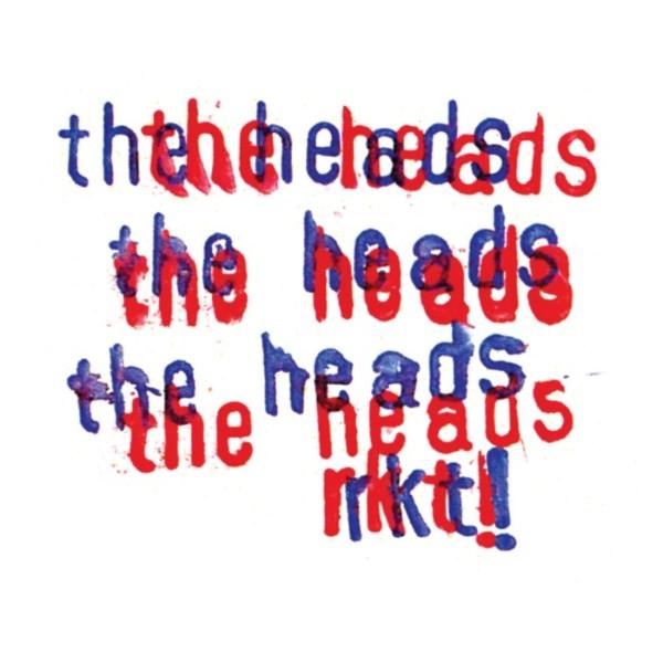 The Heads announce 3LP 'rkt!' reissue