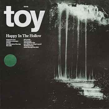 TOY announce new album 'Happy In The Hollow' and share track