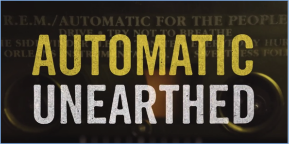 Automatic Unearthed, the making of R.E.M.'s Automatic for the People, watch here